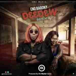ENo Barony - D33D3w ft Sista Afia (Prod By Mix Masta Garzy)